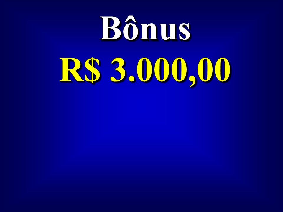 Bônus R$ 3.000,00