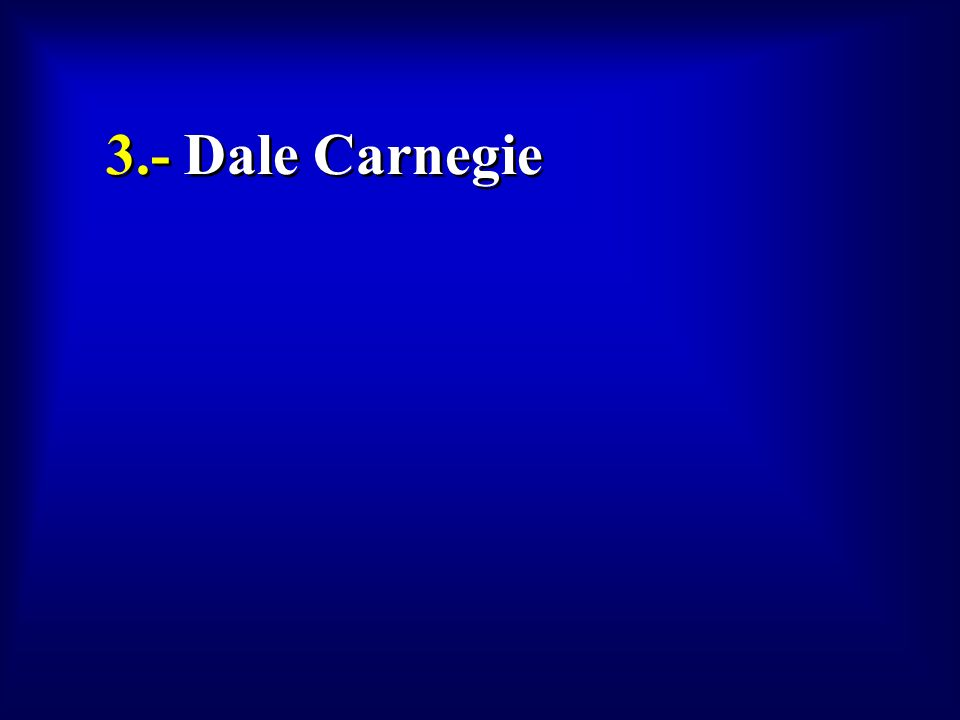 3.- Dale Carnegie To view this collection of sample slides: