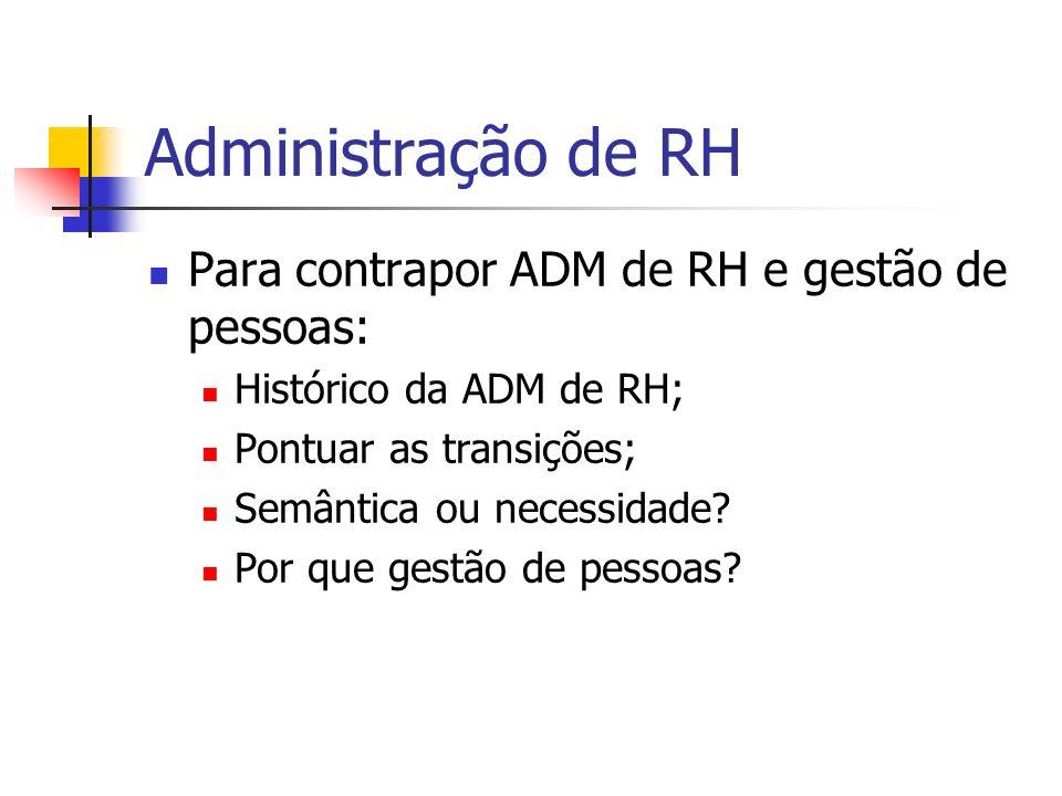Administração de RH Para contrapor ADM de RH e gestão de pessoas: