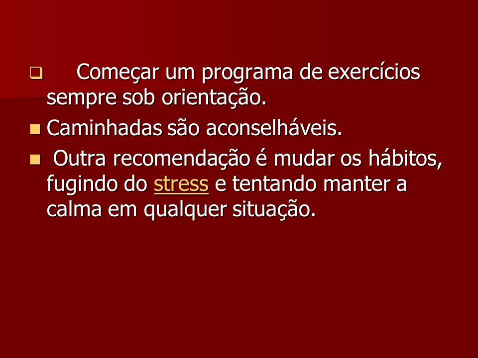 Começar um programa de exercícios sempre sob orientação.
