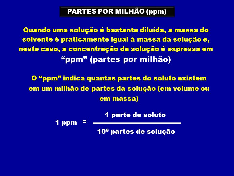 PARTES POR MILHÃO (ppm) ppm (partes por milhão)