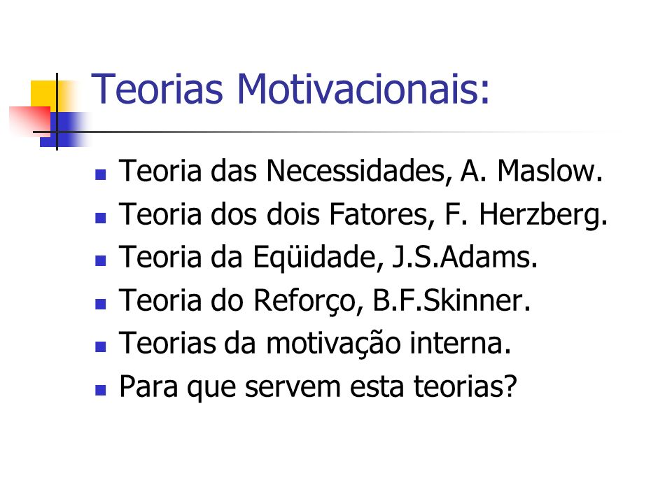 Teorias Motivacionais: