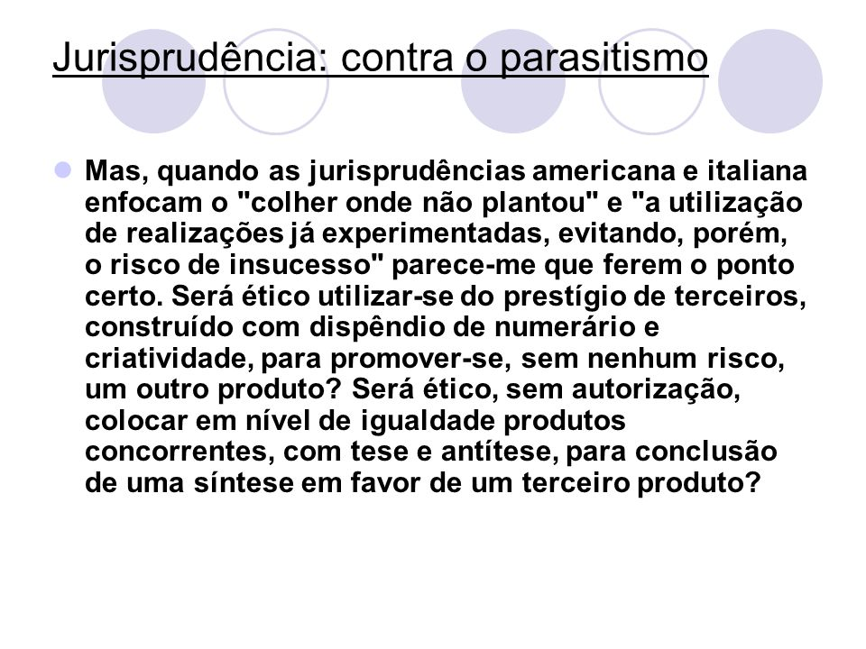 Jurisprudência: contra o parasitismo