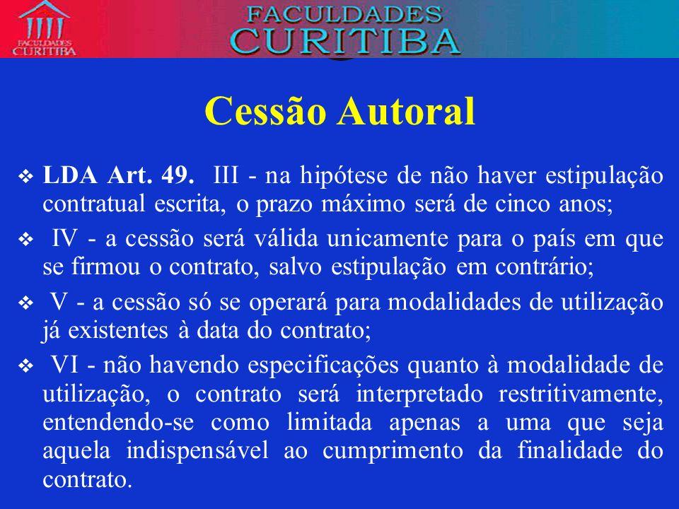 Cessão AutoralLDA Art. 49. III - na hipótese de não haver estipulação contratual escrita, o prazo máximo será de cinco anos;
