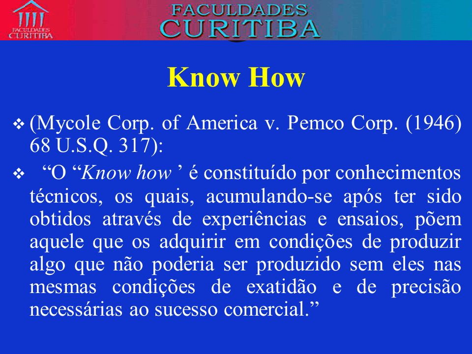Know How(Mycole Corp. of America v. Pemco Corp. (1946) 68 U.S.Q. 317):