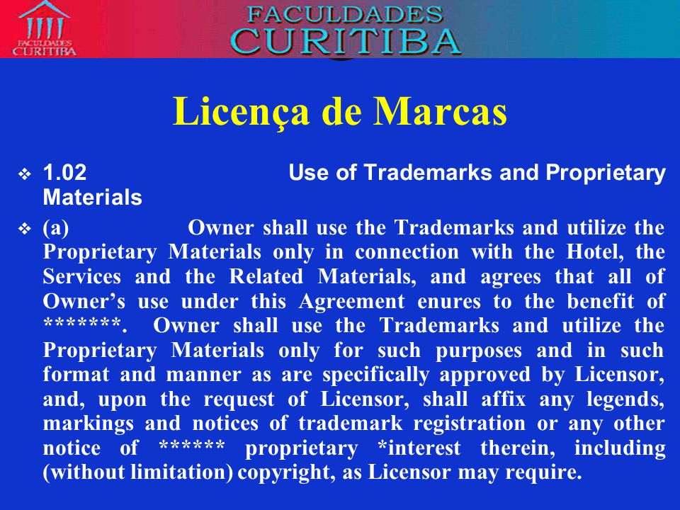 Licença de Marcas 1.02 Use of Trademarks and Proprietary Materials