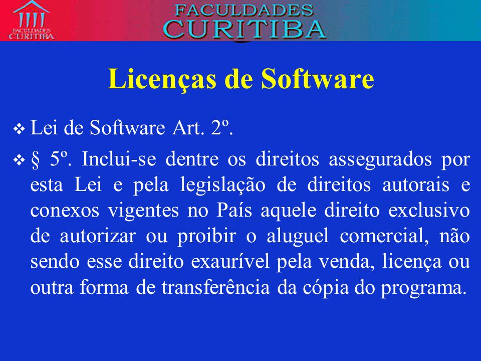 Licenças de Software Lei de Software Art. 2º.