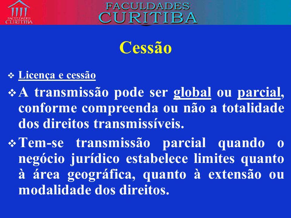 CessãoLicença e cessão. A transmissão pode ser global ou parcial, conforme compreenda ou não a totalidade dos direitos transmissíveis.