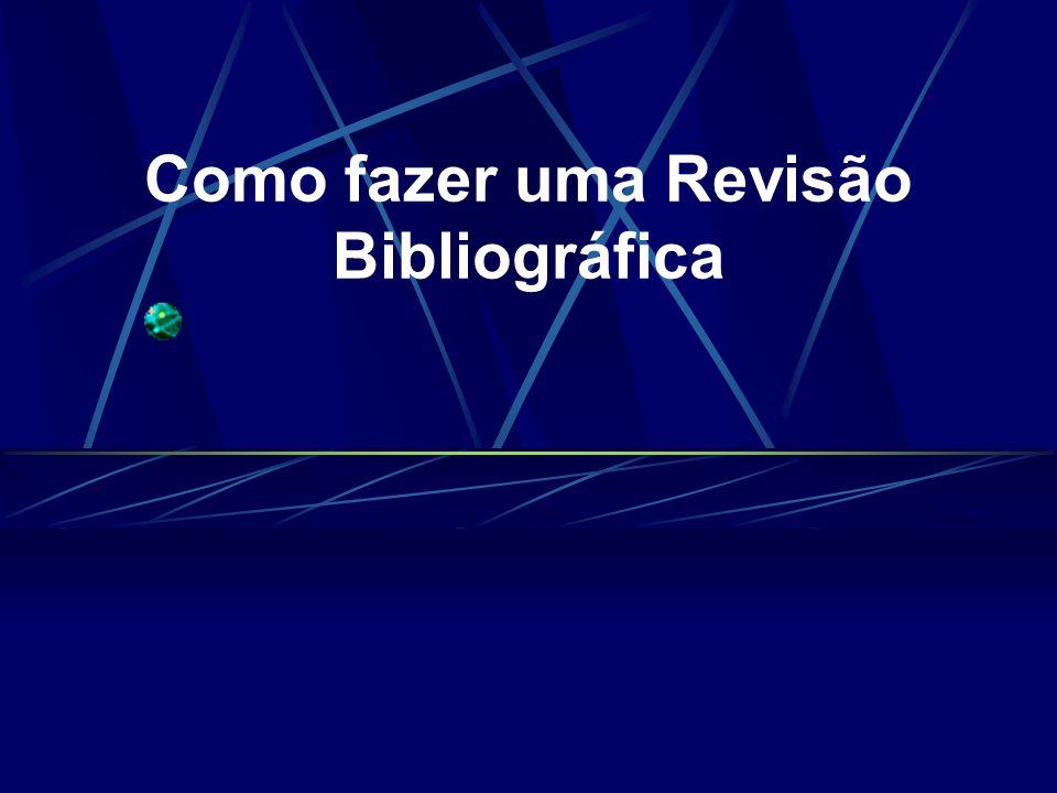 Como fazer uma Revisão Bibliográfica
