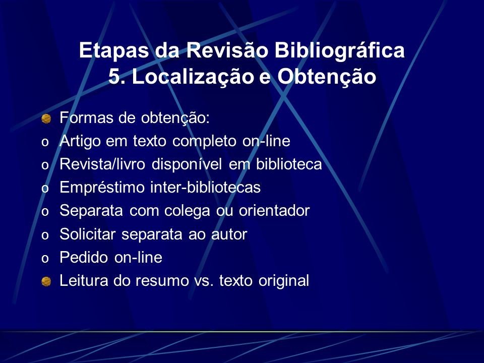 Etapas da Revisão Bibliográfica 5. Localização e Obtenção