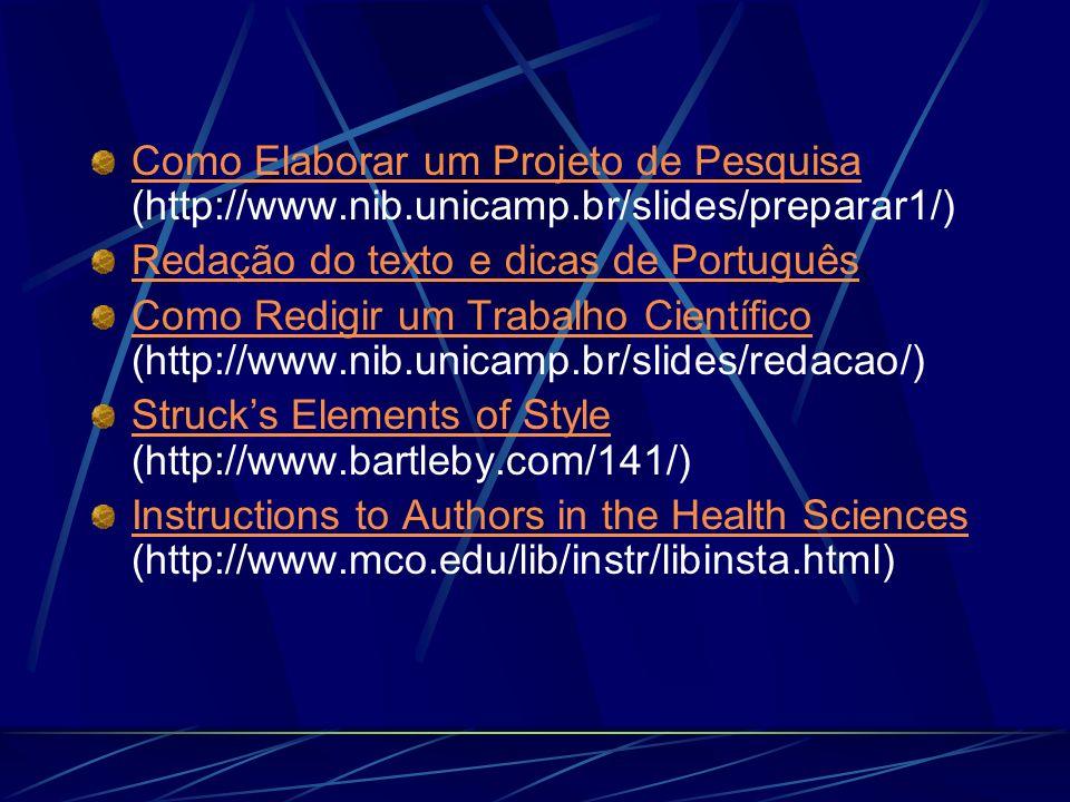 Como Elaborar um Projeto de Pesquisa (http://www. nib. unicamp