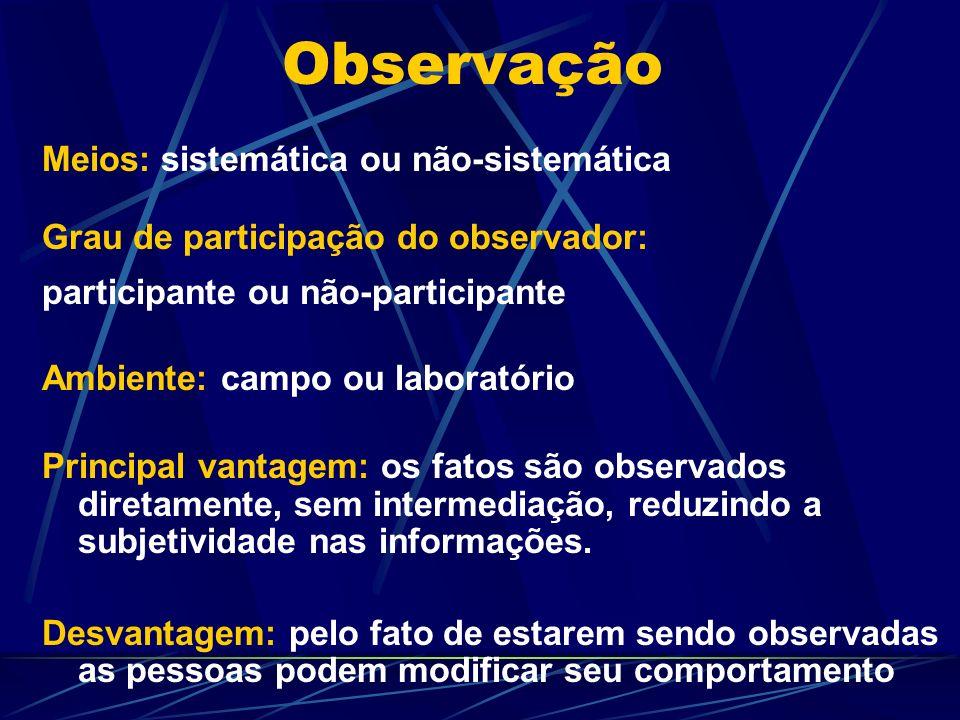Observação Meios: sistemática ou não-sistemática