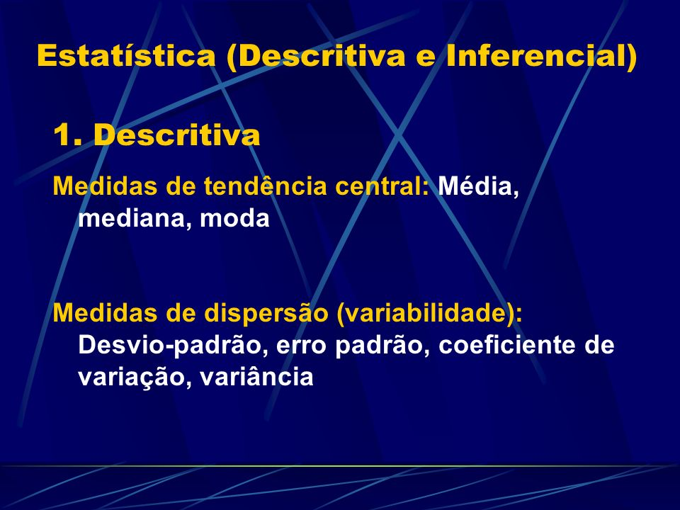 Estatística (Descritiva e Inferencial)
