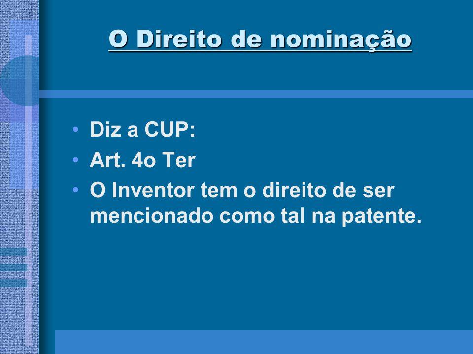 O Direito de nominação Diz a CUP: Art. 4o Ter