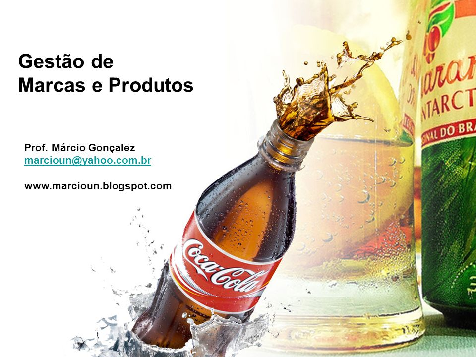 Gestão de Marcas e Produtos Prof. Márcio Gonçalez