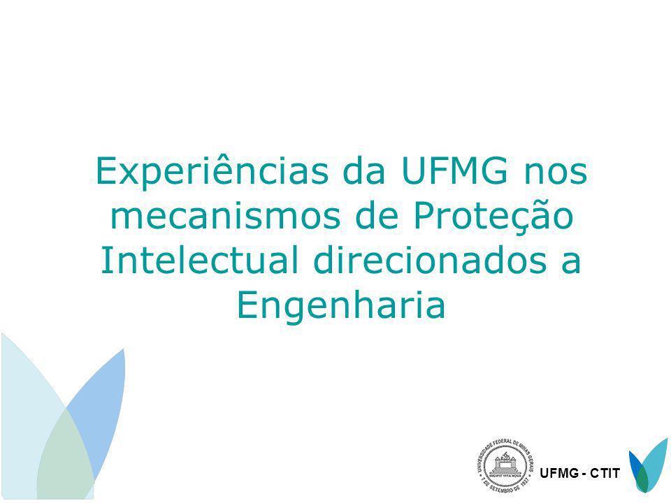 Experiências da UFMG nos mecanismos de Proteção Intelectual direcionados a Engenharia