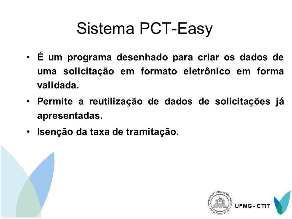 Sistema PCT-Easy É um programa desenhado para criar os dados de uma solicitação em formato eletrônico em forma validada.