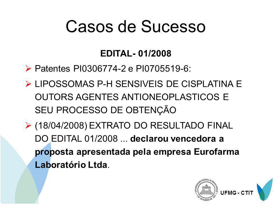 Casos de Sucesso EDITAL- 01/2008 Patentes PI0306774-2 e PI0705519-6: