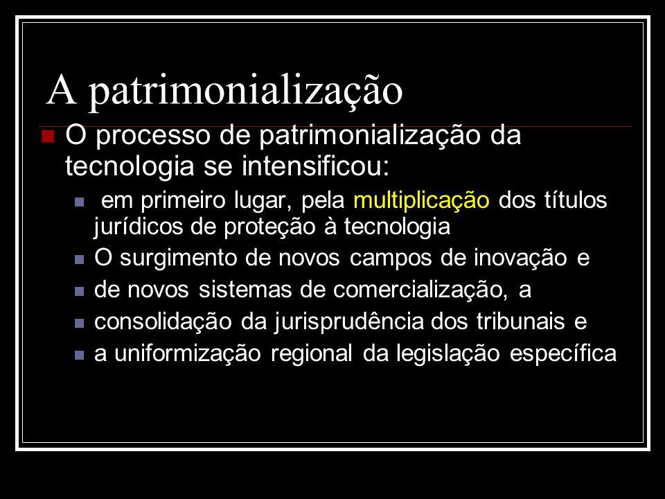 A patrimonialização O processo de patrimonialização da tecnologia se intensificou: