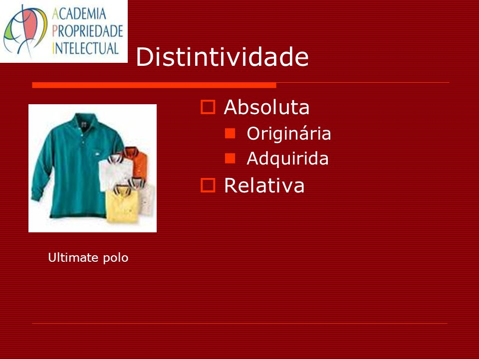 Distintividade Absoluta Originária Adquirida Relativa Ultimate polo