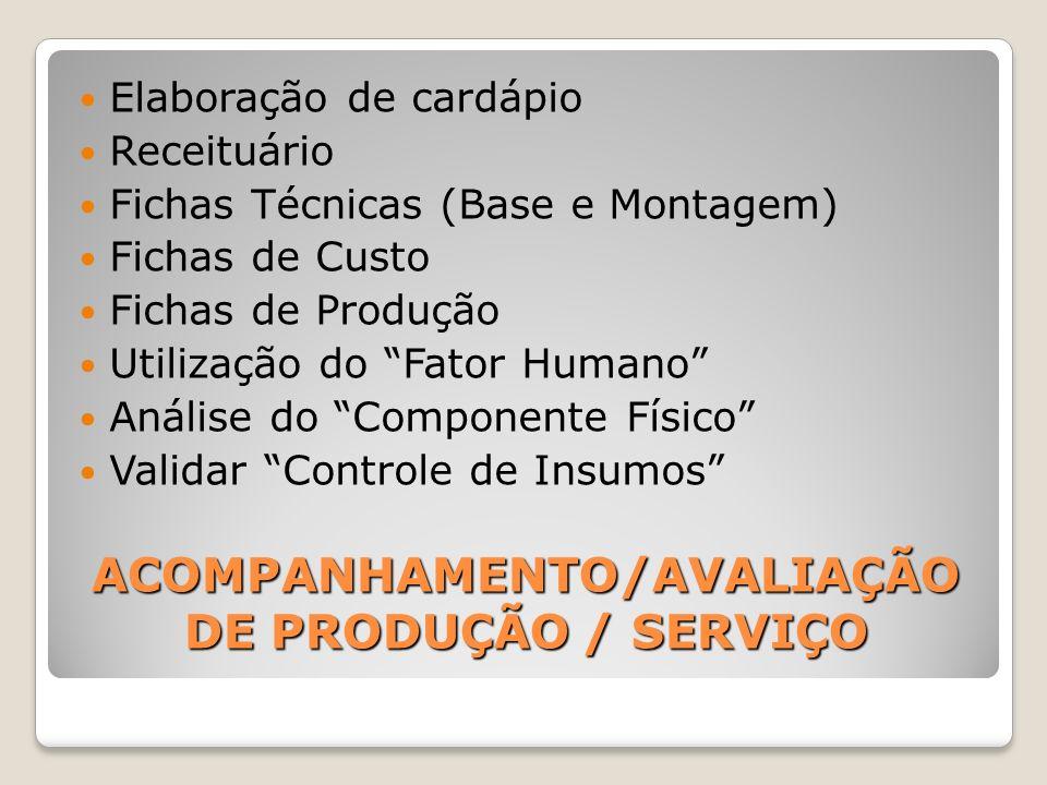 ACOMPANHAMENTO/AVALIAÇÃO DE PRODUÇÃO / SERVIÇO
