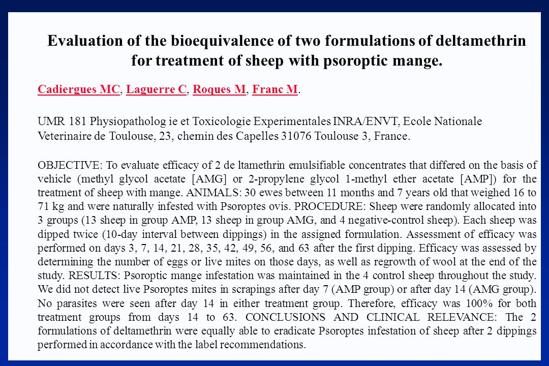 Evaluation of the bioequivalence of two formulations of deltamethrin for treatment of sheep with psoroptic mange.