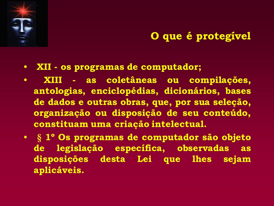 O que é protegível XII - os programas de computador;