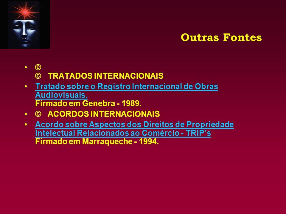Outras Fontes © © TRATADOS INTERNACIONAIS