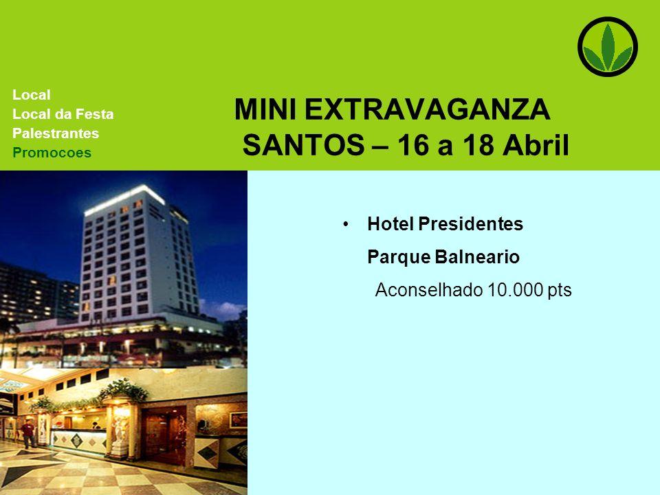 MINI EXTRAVAGANZA SANTOS – 16 a 18 Abril