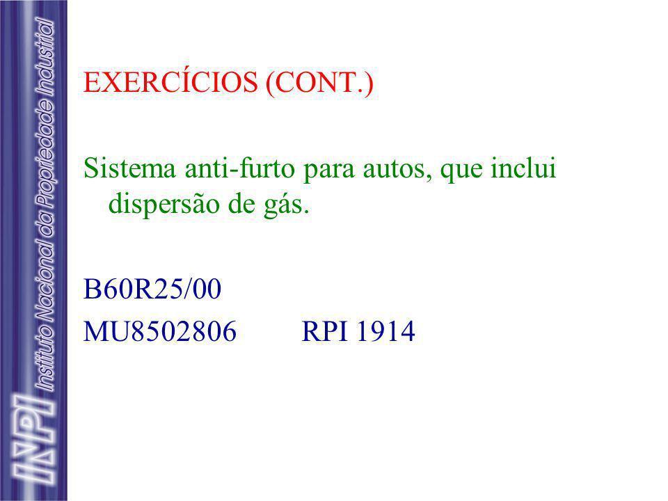 EXERCÍCIOS (CONT.) Sistema anti-furto para autos, que inclui dispersão de gás.
