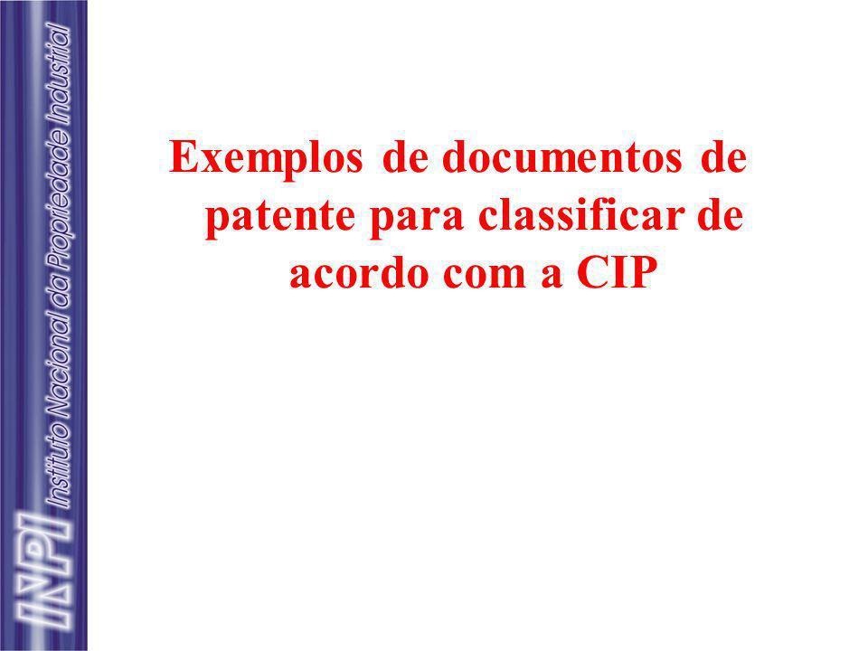 Exemplos de documentos de patente para classificar de acordo com a CIP