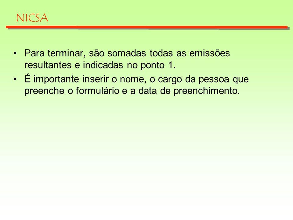 NICSA Para terminar, são somadas todas as emissões resultantes e indicadas no ponto 1.