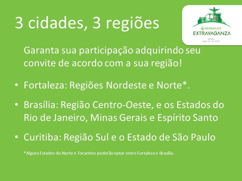 3 cidades, 3 regiões Garanta sua participação adquirindo seu convite de acordo com a sua região! Fortaleza: Regiões Nordeste e Norte*.