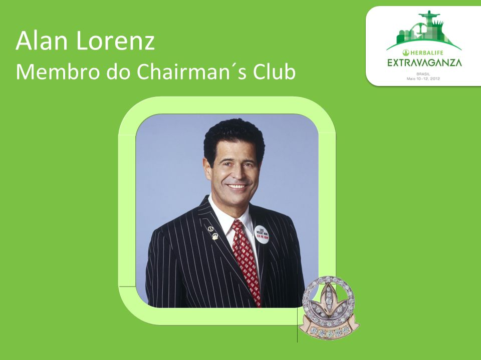 Alan Lorenz Membro do Chairman´s Club