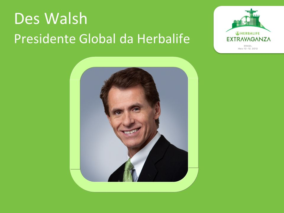 Des Walsh Presidente Global da Herbalife