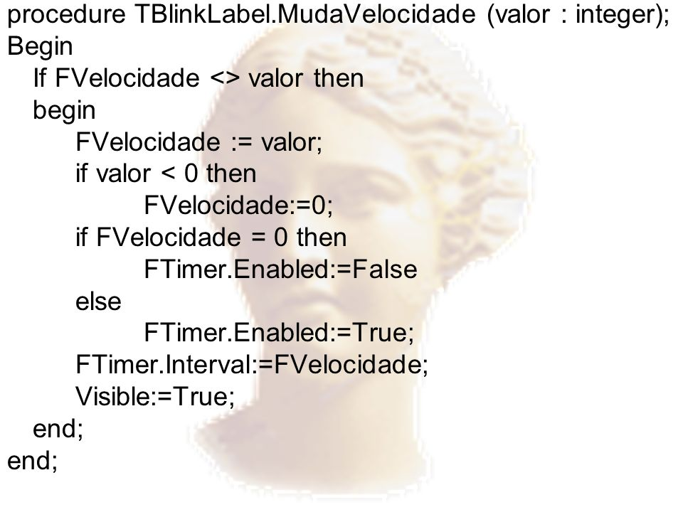 procedure TBlinkLabel.MudaVelocidade (valor : integer);