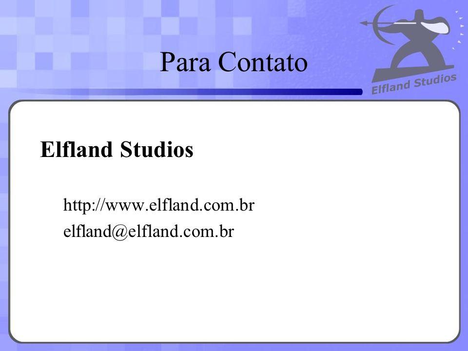 Para Contato Elfland Studios http://www.elfland.com.br