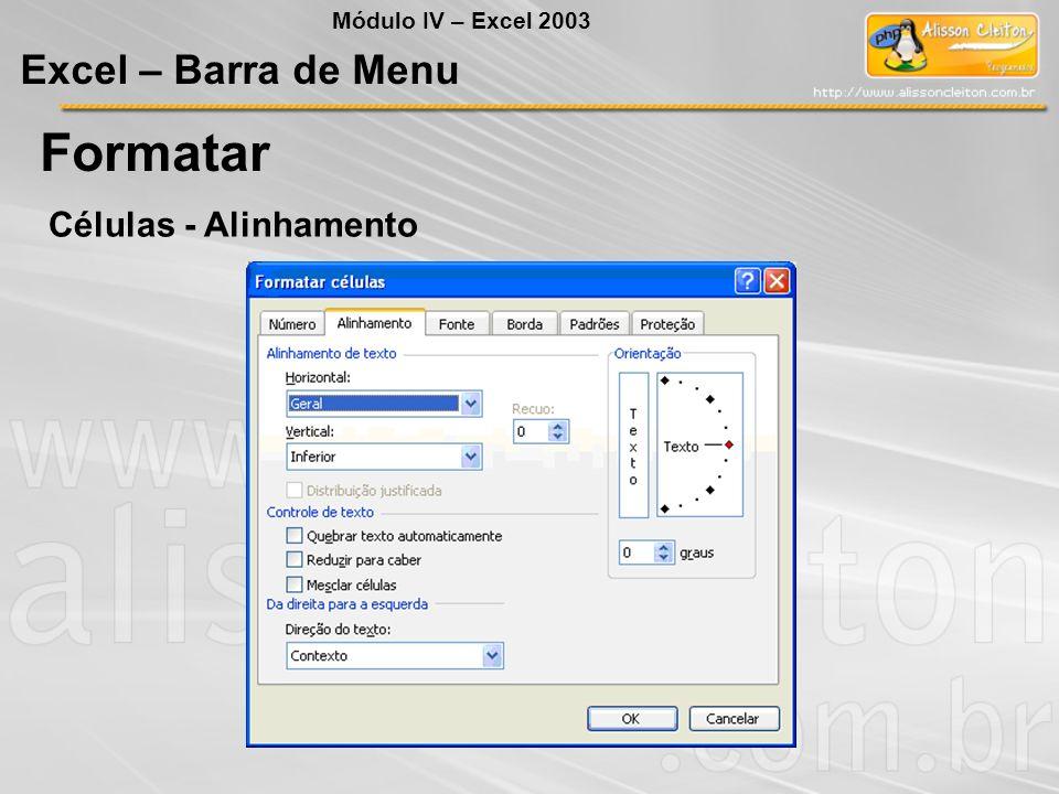 Formatar Excel – Barra de Menu Células - Alinhamento