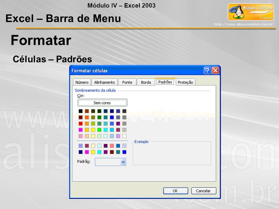 Formatar Excel – Barra de Menu Células – Padrões