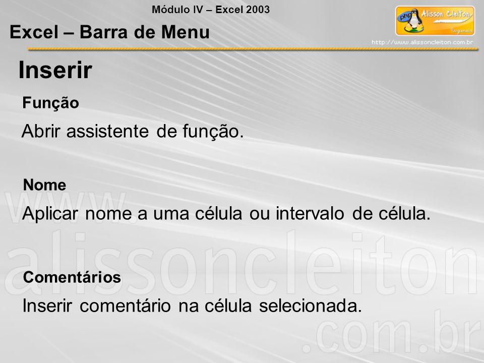 Inserir Excel – Barra de Menu Abrir assistente de função.