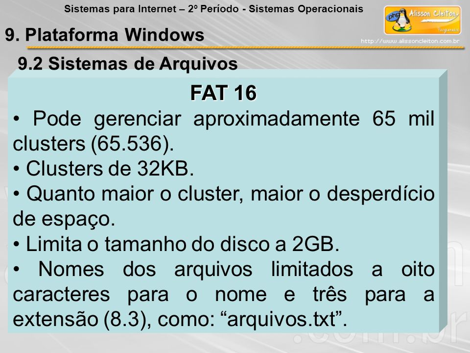 • Pode gerenciar aproximadamente 65 mil clusters (65.536).
