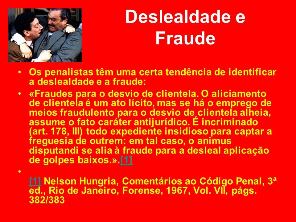 Deslealdade e Fraude Os penalistas têm uma certa tendência de identificar a deslealdade e a fraude: