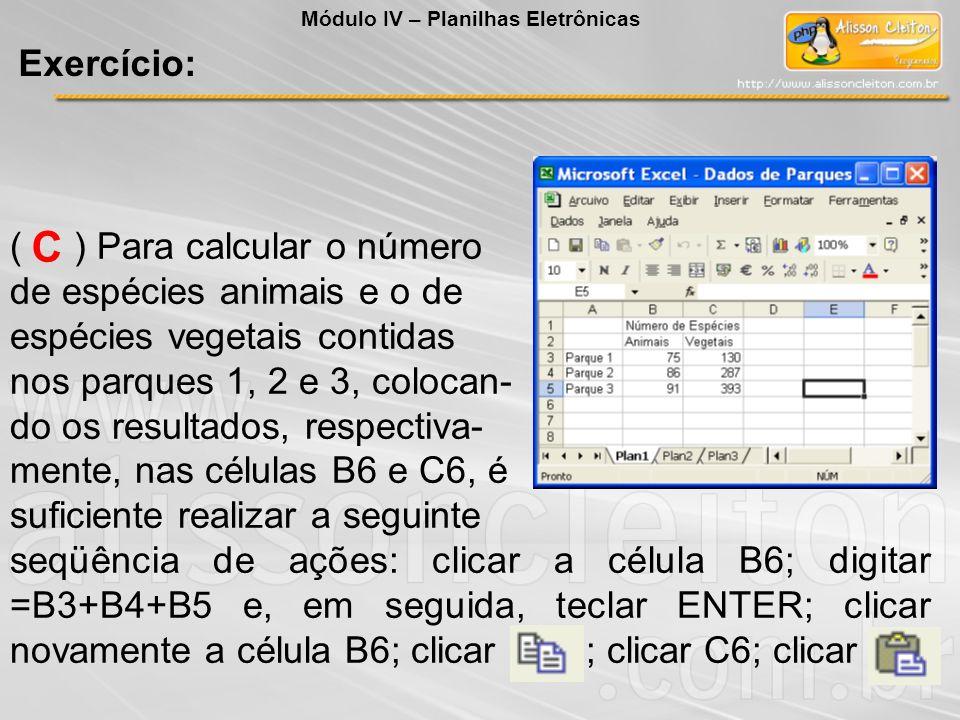 C Exercício: ( ) Para calcular o número de espécies animais e o de