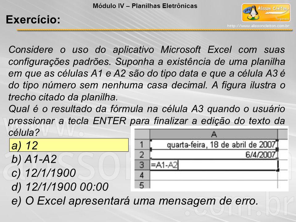 e) O Excel apresentará uma mensagem de erro.