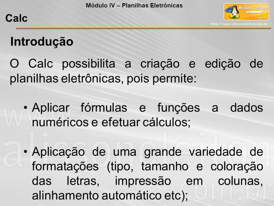 Aplicar fórmulas e funções a dados numéricos e efetuar cálculos;