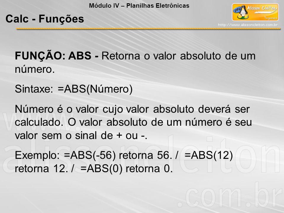 FUNÇÃO: ABS - Retorna o valor absoluto de um número.