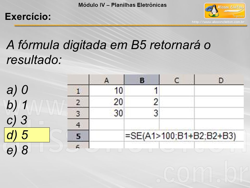 A fórmula digitada em B5 retornará o resultado: