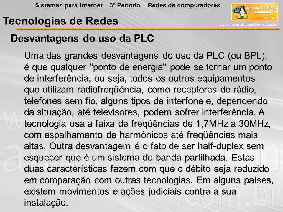 Tecnologias de Redes Desvantagens do uso da PLC
