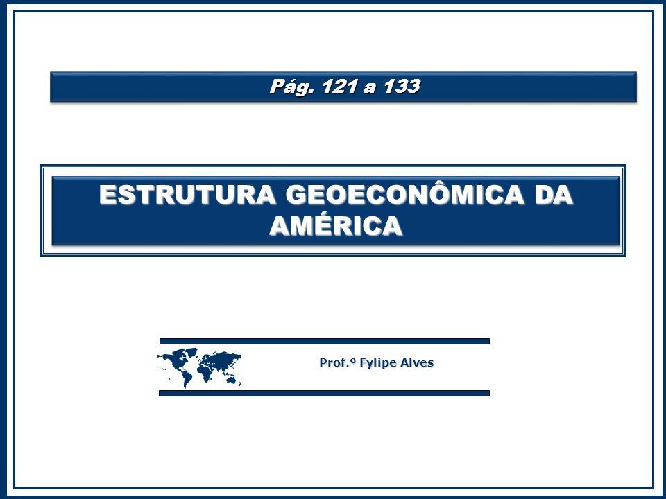 ESTRUTURA GEOECONÔMICA DA AMÉRICA