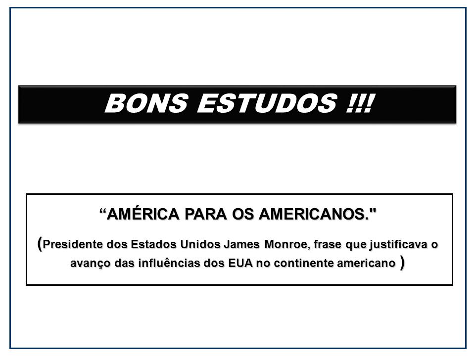 AMÉRICA PARA OS AMERICANOS.